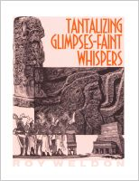 Tantalizing Glimpses--Faint Whispers, by Roy E. Weldon