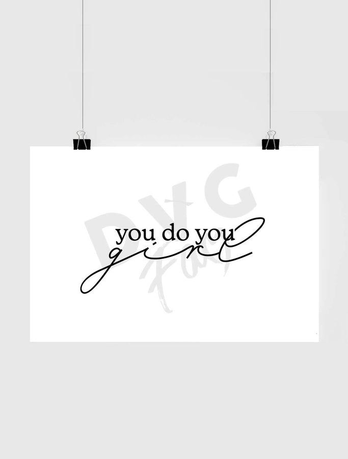 You Do You Girl Poster