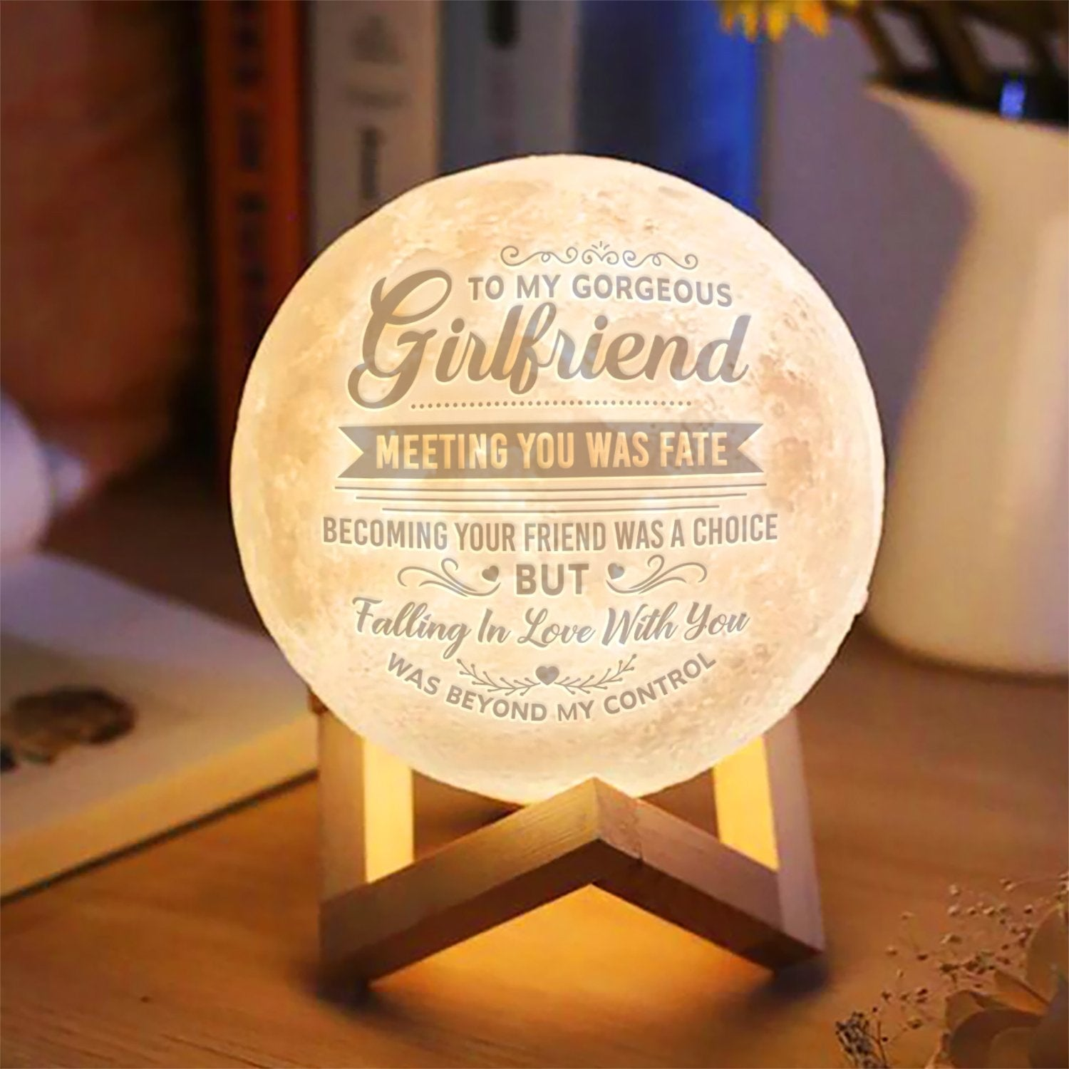 To My Girlfriend - Beyond My Control Moon Lamp
