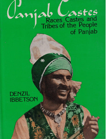 Punjab Castes: Races, Castes, and Tribes of the People of Punjab