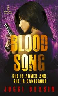 Blood Song: She is Armed and She is Dangerous (Novel)
