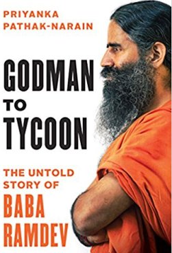 Godman to Tycoon: The Untold Story of Baba Ramdev