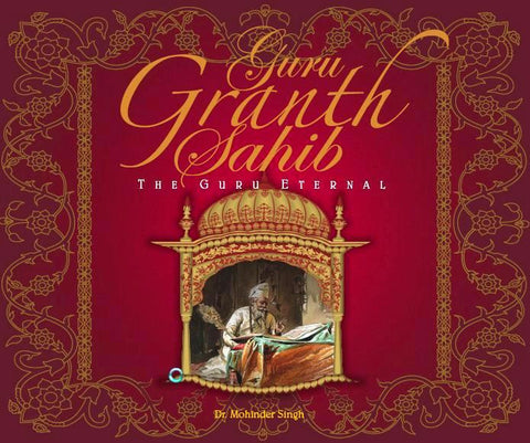 Guru Granth Sahib: The Guru Eternal