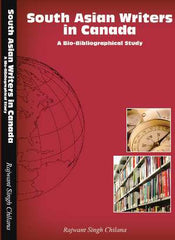 South Asian Writers in Canada: A Bio-Bibliographical Study