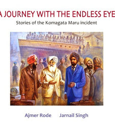 A Journey with the Endless Eye: Stories of the Komagata Maru incident