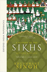 A History of the Sikhs, Volume-I: 1469-1839