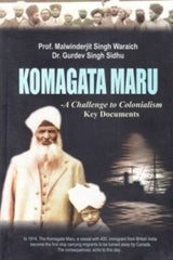 Komagata Maru - A Challenge to Colonialism: Key Documents