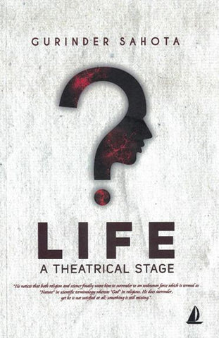 Life: A Theatrical Stage