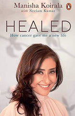 Healed: How Cancer Gave Me a New Life