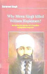 Why Mewa Singh Killed William Hopkinson?: Revisiting the Murder of a Canadian Immigration Inspector