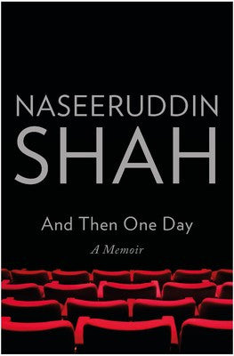 And Then One Day: A Memoir (Naseeruddin Shah)