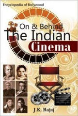 On & Behind the India Cinema (Encyclopedia of Bollywood)