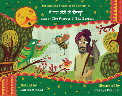 Tales of the Parrots & the Berries(Dau Batan-Tote te Lillan): English & Punjabi