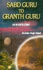Sabd Guru to Granth Guru: An In Depth Study