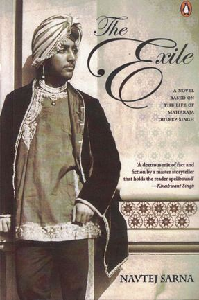 The Exile- A Novel Based on Life of Maharaja Duleep Singh