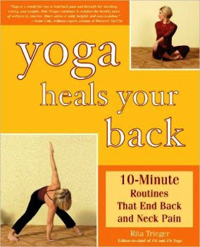 Yoga Heals Your Back: 10-Minute Routines that End Back and Neck Pain