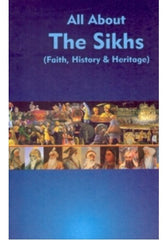 All About The Sikhs (Faith, History & Heritage)