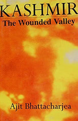 Kashmir: The Wounded Valley