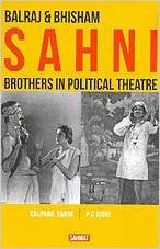 Balraj & Bhisham Sahni: Brothers in Political Theatre
