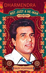 Dharmendra- Not Just a He-Man: A Biography