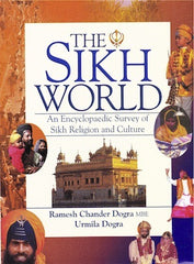 The Sikh World-An Encyclopedic Survey of Sikh Religion and Culture