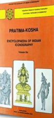Pratima-Kosha- Encyclopaedia of Indian Iconography, Vol. 6