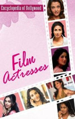 Encyclopedia of Bollywood-Film Actresses