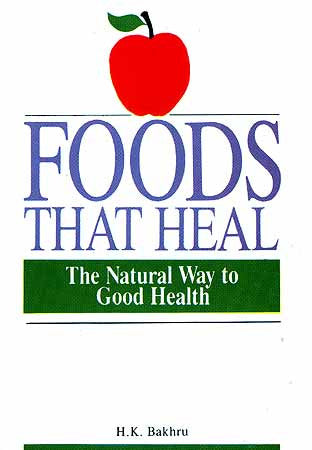 Foods That Heal-  The Natural Way to Good Health