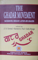 The Ghadar Movement- Background, Ideology Action & Legacies