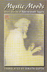 Mystic Moods: Short Stories of Rabindranath Tagore
