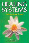 Healing Systems- Alternatives and Choices