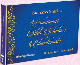 Success Stories of Prominent  Sikh Scholars and Educationists