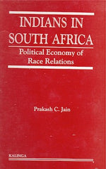 Indians in South Africa-Political Economy of Race Relations