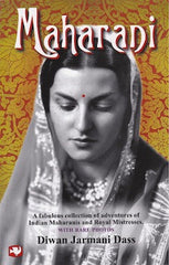 Maharani: Adventures of Indian Maharanis and Royal Mistresses