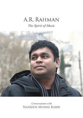 A. R. Rahman - The Spirit of Music