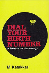 Dial Your Birth Number- A treatise on Numerology