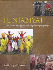 Punjabiyat: The Cultural Heritage and Ethos of the People of Punjab