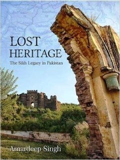 LOST HERITAGE: The Sikh Legacy in Pakistan