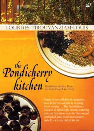 The Pondicherry Kitchen: Traditional Recipes from the Indo-French Territory