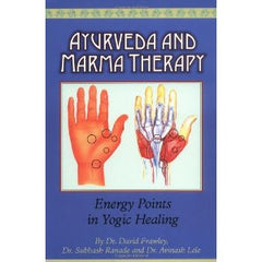 Ayurveda and Marma Therapy - Energy Points in Yogic Healing