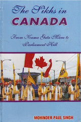 The Sikhs in Canada - From Kama Gata Maru to Parliament Hill