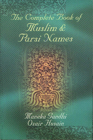 Complete Book of Muslim & Parsi Names