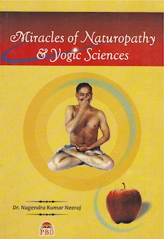 Miracles of Naturopathy & Yogic Sciences