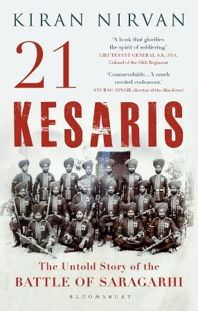 21 Kesaris: The Untold Story of the Battle of Saragarhi