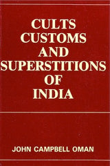 Cults, Customs and Superstitions of India