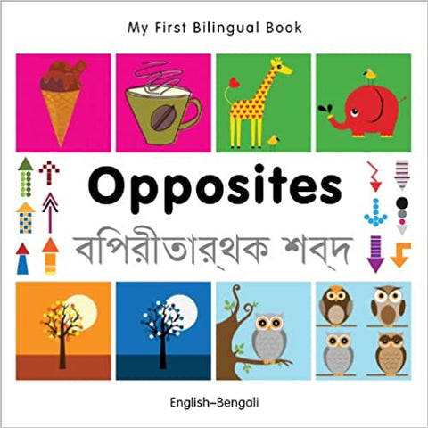 My First Bilingual Book- Opposites (English-Bengali) Board Book