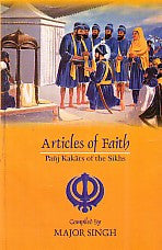 Articles of Faith- Panj Kakars of the Sikhs