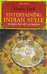 Entertaining Indian Style: Recipes for All Occasions