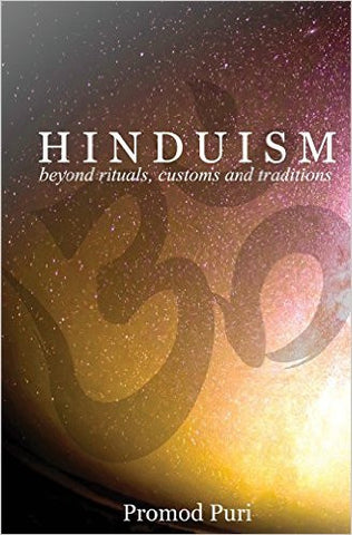 Hinduism: Beyond Rituals, Customs and Traditions