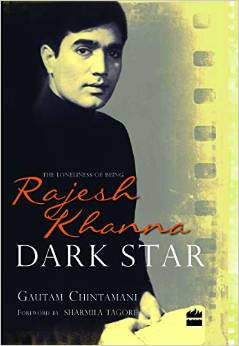 Dark Star- The Loneliness of Being Rajesh Khanna